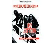 Szczegóły książki SCHODAMI DO NIEBA. LED ZEPPELIN STORY