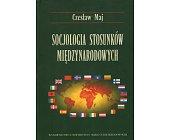 Szczegóły książki SOCJOLOGIA STOSUNKÓW MIĘDZYNARODOWYCH