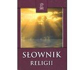 Szczegóły książki SŁOWNIK RELIGII