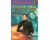 Szczegóły książki LUCYFER JONES - NOWE PRZYGODY