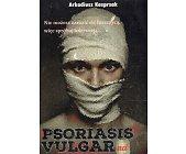 Szczegóły książki PSORIASIS VULGARNA