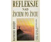 Szczegóły książki REFLEKSJE NAD ŻYCIEM PO ŻYCIU