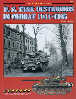 U.S. TANK DESTROYERS IN COMBAT 1941-1945 (ARMOR AT WAR SERIES 7005)