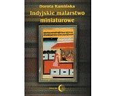 Szczegóły książki INDYJSKIE MALARSTWO MINIATUROWE