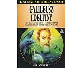 Szczegóły książki GALILEUSZ I DELFINY