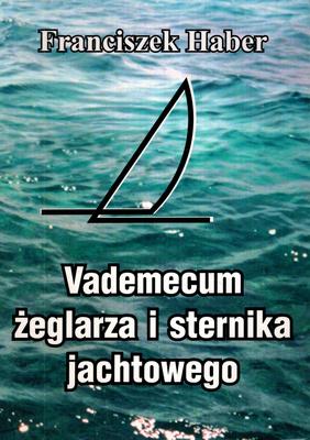 VADEMECUM ŻEGLARZA I STERNIKA JACHTOWEGO