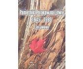 Szczegóły książki PAMIĘTNIKI POLAKÓW NA LITWIE 1945 - 1995 - LOSY POKOLEŃ