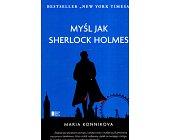 Szczegóły książki MYŚL JAK SHERLOCK HOLMES
