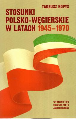 STOSUNKI POLSKO - WĘGIERSKIE W LATACH 1945 - 1970