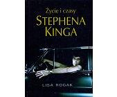 Szczegóły książki ŻYCIE I CZASY STEPHENA KINGA