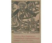 Szczegóły książki HISTORIA O MĘCE NAJŚWIĘTSZEJ I CHWALEBNYM ZMARTWYCHWSTANIU PAŃSKIM
