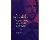 Szczegóły książki ARKA SZEKSPIRA. PRZEWODNIK PO MIŁOŚCI I ZBRODNI