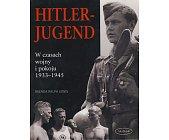 Szczegóły książki HITLER - JUGEND W CZASACH WOJNY I POKOJU 1933 - 1945