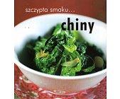 Szczegóły książki SZCZYPTA SMAKU ... CHINY