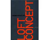 Szczegóły książki LOFT CONCEPT - VADEMECUM DU LOFT