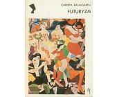 Szczegóły książki FUTURYZM (SERIA NEFRETETE: STYLE - KIERUNKI - TENDENCJE)
