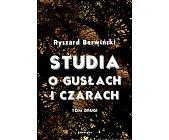 Szczegóły książki STUDIA O GUSŁACH I CZARACH - TOM 2
