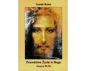 Szczegóły książki PRAWDZIWE ŻYCIE W BOGU (ZESZYTY 90-94)