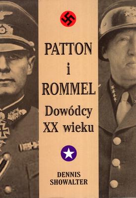 PATTON I ROMMEL. DOWÓDCY XX WIEKU