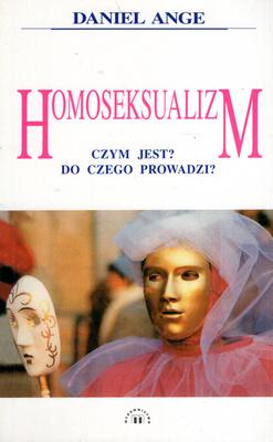 HOMOSEKSUALIZM. CZYM JEST? DO CZEGO PROWADZI?