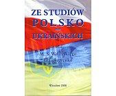 Szczegóły książki ZE STUDIÓW POLSKO-UKRAIŃSKICH