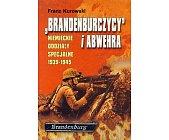 Szczegóły książki BRANDENBURCZYCY I ABWEHRA. NIEMIECKIE ODDZIAŁY SPECJALNE 1939-1945