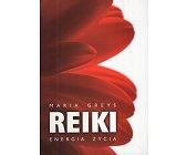 Szczegóły książki REIKI. ENERGIA ŻYCIA