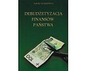 Szczegóły książki DEBUDŻETYZACJA FINANSÓW PAŃSTWA