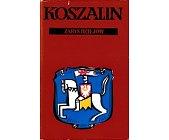 Szczegóły książki KOSZALIN-ZARYS DZIEJÓW