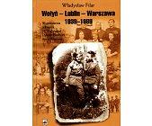 Szczegóły książki WOŁYŃ - LUBLIN - WARSZAWA 1939 - 1989