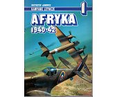 Szczegóły książki AFRYKA 1940-42 - KAMPANIE LOTNICZE NR 1