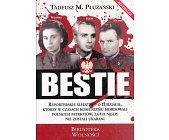 Szczegóły książki BESTIE - MORDERCY POLAKÓW