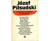 Szczegóły książki JÓZEF PIŁSUDSKI W OPINIACH POLITYKÓW I WOJSKOWYCH