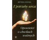 Szczegóły książki Z POTRZEBY SERCA - OPOWIEŚCI O CHWILACH WAŻNYCH