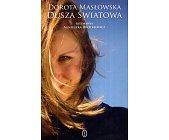Szczegóły książki DOROTA MASŁOWSKA - DUSZA ŚWIATOWA