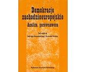 Szczegóły książki DEMOKRACJE ZACHODNIOEUROPEJSKIE - ANALIZA PORÓWNAWCZA