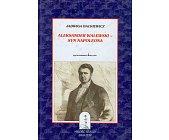 Szczegóły książki ALEKSANDER WALEWSKI - SYN NAPOLEONA