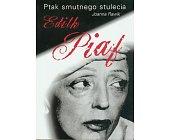 Szczegóły książki EDITH PIAF - PTAK SMUTNEGO STULECIA