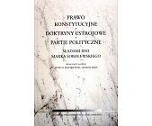 Szczegóły książki PRAWO KONSTYTUCYJNE, DOKTRYNY USTROJOWE, PARTIE POLITYCZNE