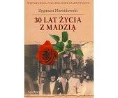 Szczegóły książki 30 LAT ŻYCIA Z MADZIĄ