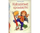 Szczegóły książki KUBUSIOWE OPOWIASTKI