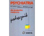 Szczegóły książki PSYCHIATRIA DLA STUDENTÓW MEDYCYNY
