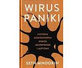 Szczegóły książki WIRUS PANIKI. HISTORIA KONTROWERSJI WOKÓŁ SZCZEPIONEK I AUTYZMU