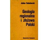 Szczegóły książki GEOLOGIA REGIONALNA I ZŁOŻOWA POLSKI