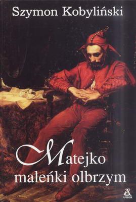 MATEJKO - MALEŃKI OLBRZYM