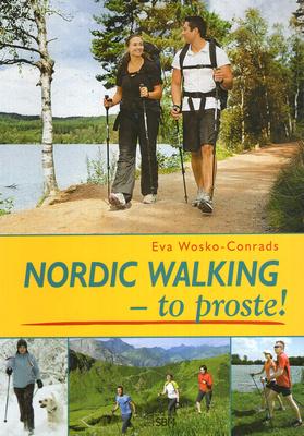 NORDIC WALKING - TO PROSTE!