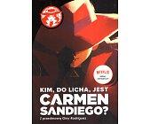 Szczegóły książki KIM, DO LICHA, JEST CARMEN SANDIEGO?