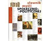 Szczegóły książki SŁOWNIK MYŚLI SPOŁECZNO - POLITYCZNEJ
