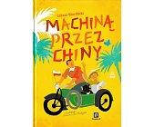Szczegóły książki MACHINĄ PRZEZ CHINY