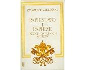 Szczegóły książki PAPIESTWO I PAPIEŻE DWÓCH OSTATNICH WIEKÓW